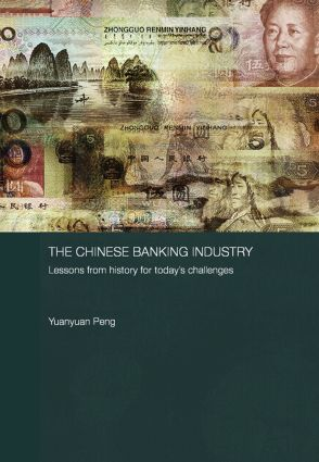 The Chinese Banking Industry: Lessons from History for Today's Challenges (Paperback) book cover