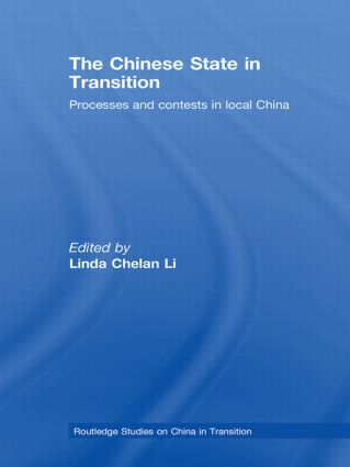 The Chinese State in Transition: Processes and contests in local China (Paperback) book cover