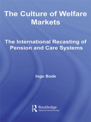 The Culture of Welfare Markets: The International Recasting of Pension and Care Systems (Paperback) book cover