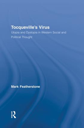 Tocqueville's Virus: Utopia and Dystopia in Western Social and Political Thought (Paperback) book cover