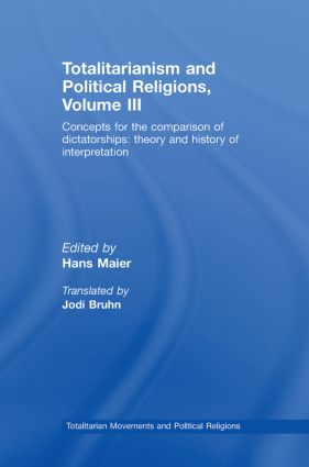 Totalitarianism and Political Religions Volume III: Concepts for the Comparison Of Dictatorships - Theory & History of Interpretations (Paperback) book cover