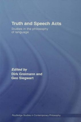 Truth and Speech Acts: Studies in the Philosophy of Language (Paperback) book cover