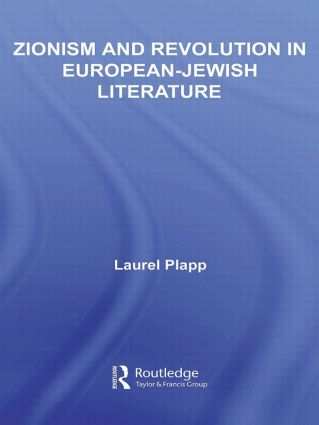 Zionism and Revolution in European-Jewish Literature: 1st Edition (Hardback) book cover