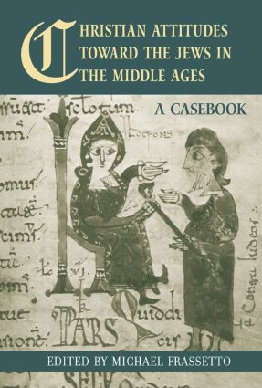 Christian Attitudes Toward the Jews in the Middle Ages: A Casebook (Paperback) book cover