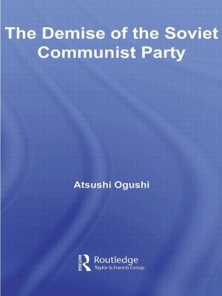 The Demise of the Soviet Communist Party: 1st Edition (Paperback) book cover