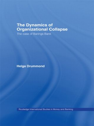 The Dynamics of Organizational Collapse: The Case of Barings Bank, 1st Edition (Paperback) book cover