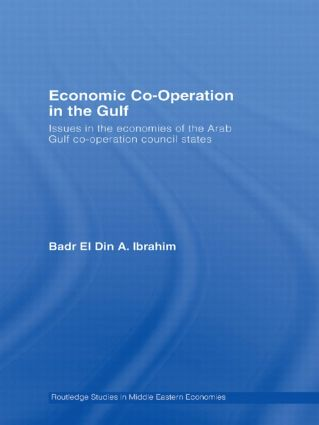 Economic Co-Operation in the Gulf: Issues in the Economies of the Arab Gulf Co-Operation Council States book cover