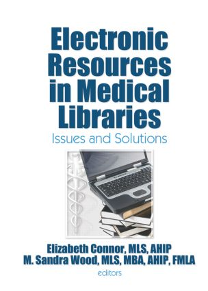 Electronic Resources in Medical Libraries: Issues and Solutions, 1st Edition (Paperback) book cover