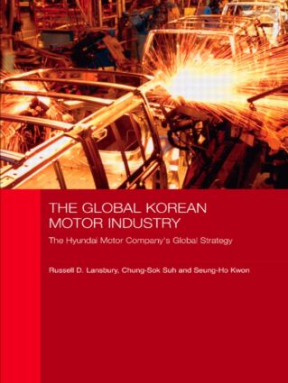 The Global Korean Motor Industry: The Hyundai Motor Company's Global Strategy, 1st Edition (Paperback) book cover