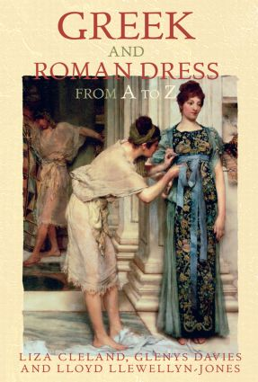 Greek and Roman Dress from A to Z (Paperback) book cover