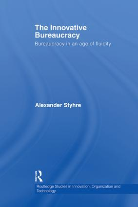 The Innovative Bureaucracy: Bureaucracy in an Age of Fluidity, 1st Edition (Paperback) book cover