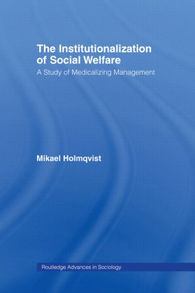 The Institutionalization of Social Welfare: A Study of Medicalizing Management (Paperback) book cover