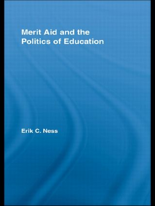 Merit Aid and the Politics of Education (Hardback) book cover