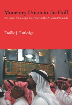 Monetary Union in the Gulf: Prospects for a Single Currency in the Arabian Peninsula (Paperback) book cover