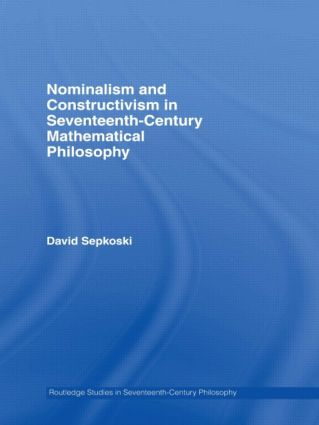 Nominalism and Constructivism in Seventeenth-Century Mathematical Philosophy (Paperback) book cover