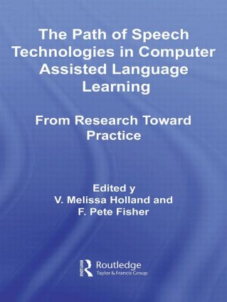 The Path of Speech Technologies in Computer Assisted Language Learning: From Research Toward Practice (Paperback) book cover