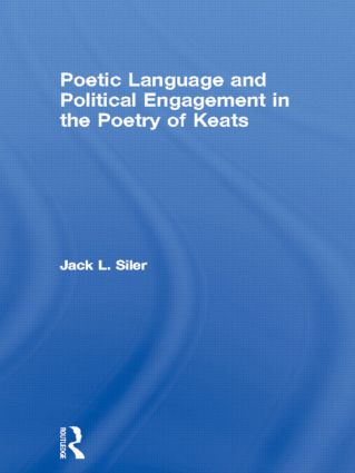 Poetic Language and Political Engagement in the Poetry of Keats (Paperback) book cover