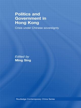 Politics and Government in Hong Kong: Crisis under Chinese sovereignty, 1st Edition (Paperback) book cover