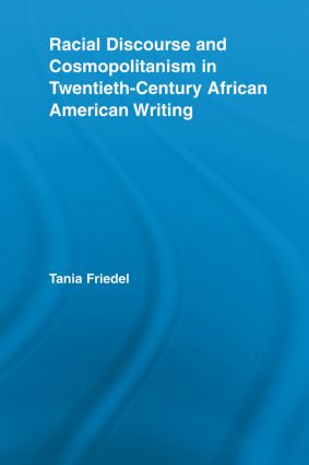 Racial Discourse and Cosmopolitanism in Twentieth-Century African American Writing (Paperback) book cover