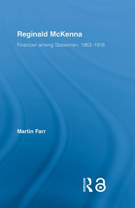 Reginald McKenna: Financier among Statesmen, 1863–1916 (Paperback) book cover