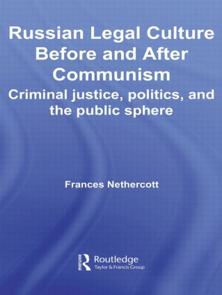 Russian Legal Culture Before and After Communism: Criminal Justice, Politics and the Public Sphere book cover