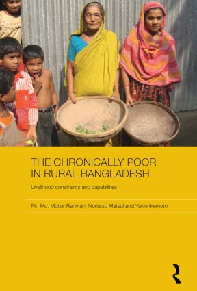 The Chronically Poor in Rural Bangladesh: Livelihood Constraints and Capabilities, 1st Edition (Paperback) book cover