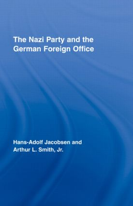 The Nazi Party and the German Foreign Office (Paperback) book cover