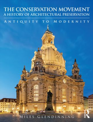 The Conservation Movement: A History of Architectural Preservation: Antiquity to Modernity (Paperback) book cover