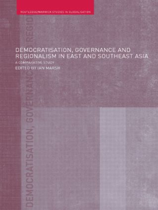 Democratisation, Governance and Regionalism in East and Southeast Asia: A Comparative Study book cover