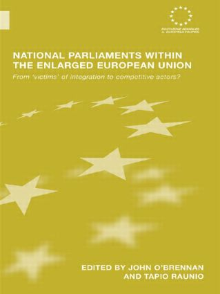 National Parliaments within the Enlarged European Union: From 'Victims' of Integration to Competitive Actors? (Paperback) book cover