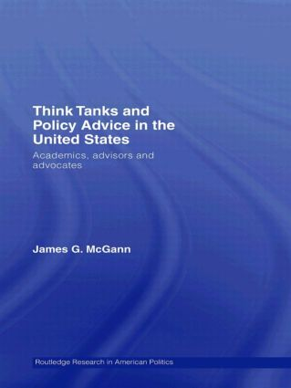 Think Tanks and Policy Advice in the US: Academics, Advisors and Advocates book cover