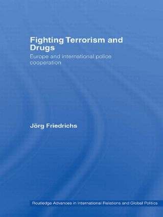 Fighting Terrorism and Drugs: Europe and International Police Cooperation (Paperback) book cover