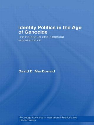 Identity Politics in the Age of Genocide: The Holocaust and Historical Representation, 1st Edition (Paperback) book cover