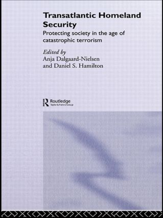 Transatlantic Homeland Security: Protecting Society in the Age of Catastrophic Terrorism, 1st Edition (Paperback) book cover