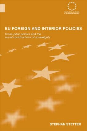 EU Foreign and Interior Policies: Cross-Pillar Politics and the Social Construction of Sovereignty (Paperback) book cover