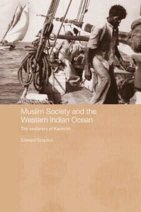 Muslim Society and the Western Indian Ocean: The Seafarers of Kachchh (Paperback) book cover
