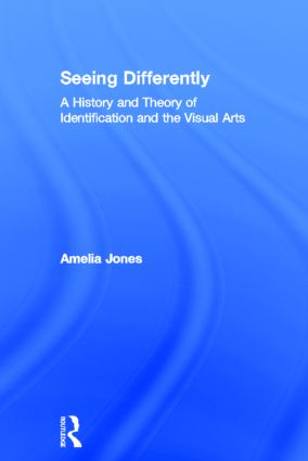 Seeing Differently: A History and Theory of Identification and the Visual Arts, 1st Edition (Hardback) book cover
