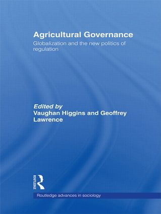 Agricultural Governance: Globalization and the New Politics of Regulation (Paperback) book cover