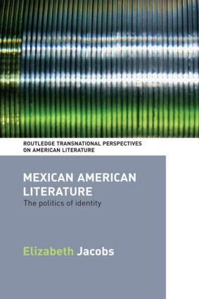 Mexican American Literature: The Politics of Identity (Paperback) book cover