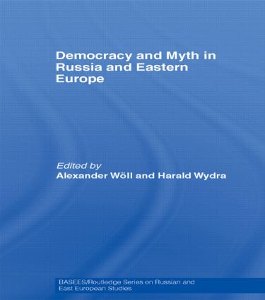 Democracy and Myth in Russia and Eastern Europe: 1st Edition (Paperback) book cover