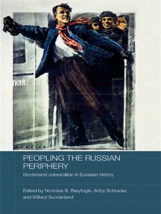 Peopling the Russian Periphery: Borderland Colonization in Eurasian History, 1st Edition (Paperback) book cover