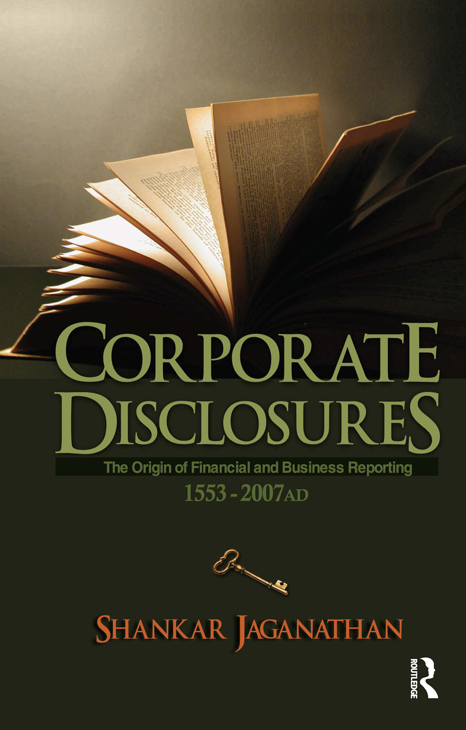 Corporate Disclosures: The Origin of Financial and Business Reporting 1553 - 2007 AD, 1st Edition (Paperback) book cover
