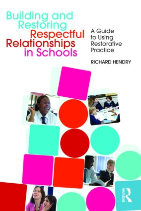 Building and Restoring Respectful Relationships in Schools: A Guide to Using Restorative Practice (Paperback) book cover