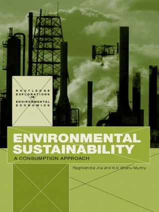 Environmental Sustainability: A Consumption Approach, 1st Edition (Paperback) book cover