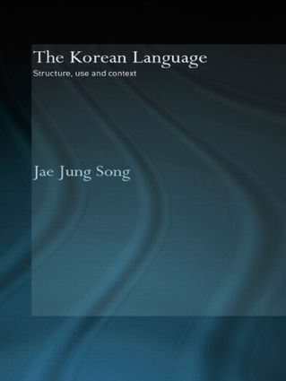 The Korean Language: Structure, Use and Context, 1st Edition (e-Book) book cover
