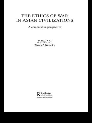 The Ethics of War in Asian Civilizations: A Comparative Perspective book cover