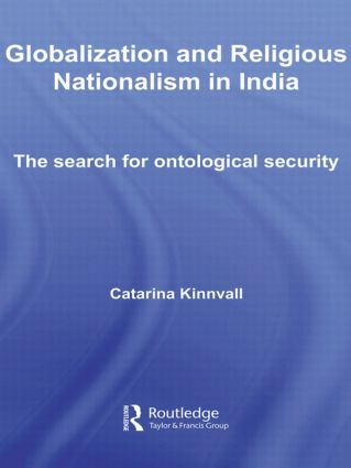 Globalization and Religious Nationalism in India: The Search for Ontological Security, 1st Edition (Paperback) book cover