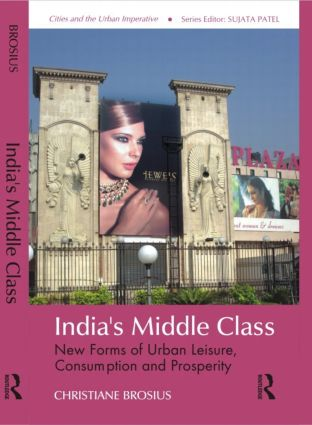 India's Middle Class: New Forms of Urban Leisure, Consumption and Prosperity (Hardback) book cover