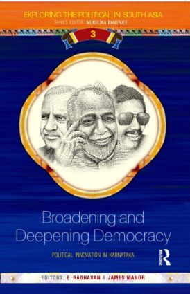 Broadening and Deepening Democracy: Political Innovation in Karnataka (Hardback) book cover