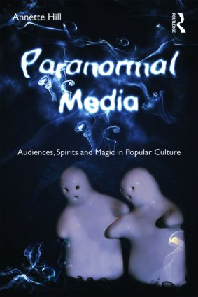 Paranormal Media: Audiences, Spirits and Magic in Popular Culture (Paperback) book cover